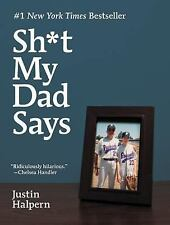 Sh*t My Dad Says by Justin Halpern Hardcover Book New