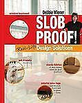 Slob Proof! Real-Life Home Decorating Solutions by Wiener, Debbie