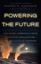 Powering the Future: How We Will (Eventually) Solve the Energy Crisis -ExLibrary