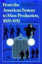 Studies in Industry and Society: From the American System to Mass Production,...