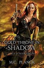 World of Prime: Gold Throne in Shadow by M. C. Planck (2015, Paperback)