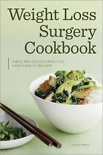Weight Loss Surgery Cookbook : Simple and Delicious Meals for Every Stage of...