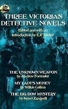 Three Victorian Detective Novels: The Unknown Weapon/My Lady's Monkey/The Big B