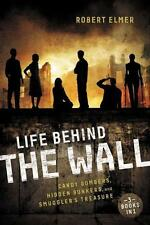 Life Behind the Wall: Candy Bombers, Beetle Bunker, and Smuggler's Treasure...