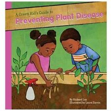 A Green Kid's Guide to Preventing Plant Diseases (A Green Kid's Guide to Gardeni