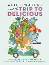 Alice Waters and the Trip to Delicious-ExLibrary
