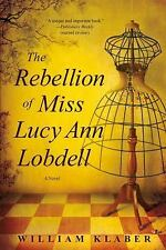 The Rebellion of Miss Lucy Ann Lobdell: A Novel-ExLibrary