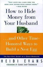 How to Hide Money from Your Hu...And Other Time-Honored Ways to Build A Nest Egg