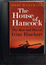 The House of Hancock: The Rise and Rise of Gina Rinehart by Debi Marshall