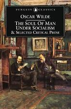 The Soul of Man under Socialism and Selected Critical Prose by Oscar Wilde...