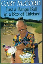 A Range Ball in a Box of Titleists : On and off the PGA Tour with Gary McCord