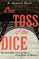 One Toss of the Dice: The Incredible Story of How a Poem Made Us Modern, Bloch,