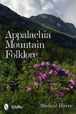 Appalachia Mountain Folklore, , Micheal Rivers, Very Good, 2012-12-28,