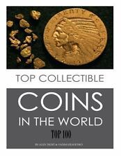Top Collectible Coins in the World: Top 100 by Alex Trost and Vadim Kravetsky...