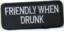 FRIENDLY WHEN DRUNK EMBROIDERED IRON ON BIKER PATCH