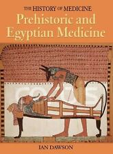 Prehistoric and Egyptian Medicine (The History of Medicine) by Dawson, Ian