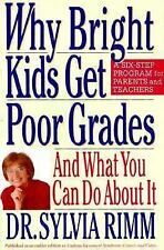 Why Bright Kids Get Poor Grades: And What You Can Do About It, Rimm, Sylvia, Goo
