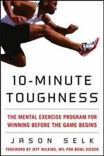 10-Minute Toughness: The Mental Training Program for Winning Before the Game Beg