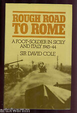 Rough Road To Rome. A Foot-Soldier in Sicily and Italy 1943-44.   UK 1st HB/dj
