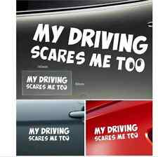 WHITE - MY DRIVING SCARES ME TOO Funny Car Window Bumper 4x4 Vinyl Decal Sticker