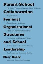 Parent-School Collaboration: Feminist Organizational Structures and School Leade