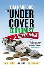 The Undercover Economist Strikes Back: How to Ru, Harford, Tim, New