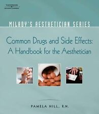 Common Drugs and Side Effects : A Handbook for the Aesthetician (2007, Paper…
