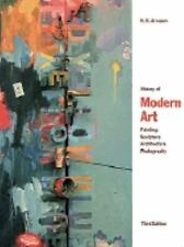 History of Modern Art: Painting, Sculpture, Architecture, Photography-ExLibrary