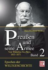 Preußen und seine Armee Bd.2 - Von Waterloo bis Paris 1815-1871 v. H. R. Meißner