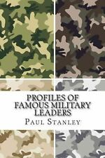 Profiles of Famous Military Leaders by Paul Stanley (2013, Paperback)