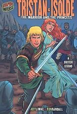 Tristan and Isolde : The Warrior and the Princess [A British Legend] by Jeff...