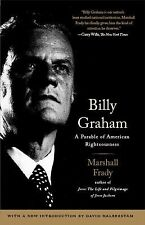 Billy Graham: A Parable of American Righteousness Marshall Frady Paperback