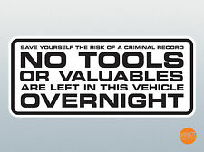 No Tools or Valuables Left in This Van Overnight sticker. No Tools left Decal