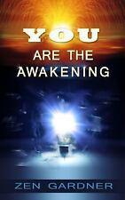 You Are the Awakening by Zen Gardner (2015, Paperback)