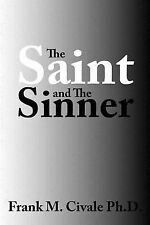 The Saint and the Sinner by Frank M. Civale (2007, Paperback)