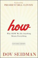 How : Why How We Do Anything Means Everything by Dov Seidman (2011, Hardcover...