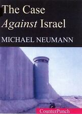 Counterpunch: The Case Against Israel by Michael Neumann (2005, Paperback)