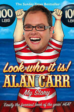 Look Who it Is!: My Story by Alan Carr (Paperback, 2009)