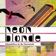 Neon Blonde : Chandeliers in the Savannah CD (2005)