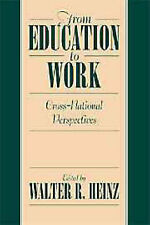 From Education to Work: Cross National Perspecti, , New
