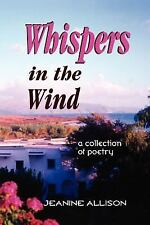 Whispers in the Wind: a collection of poetry by Jeanine Allison
