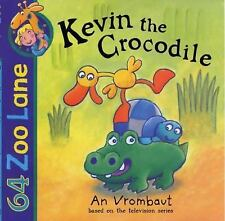 64 Zoo Lane: Kevin the Crocodile by An Vrombaut (2008, Paperback)