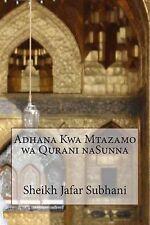 Adhana Kwa Mtazamo Wa Qurani Nasunna by Subhani, Sheikh Jafar -Paperback