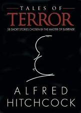 Tales of Terror : 58 Stories Chosen by the Master of Suspense Alfred Hitchcock