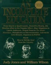 An Incomplete Education, Revised Edition Jones, Judy, Wilson, William Hardcover