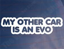 MY OTHER CAR IS AN EVO Funny Mitsubishi Car/Window/Bumper Vinyl Sticker/Decal