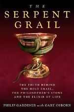 The Serpent Grail: The Truth Behind the Holy Grail, the Philosopher's Stone and