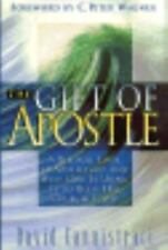 The Gift of Apostle : A Biblical Look at Apostleship and How God Is Using It...