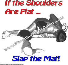 If the Shoulders are Flat Slap the Mat Wrestling TShirt