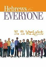 The New Testament for Everyone: Hebrews for Everyone by N. T. Wright (2004,...